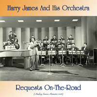 Harry James And His Orchestra - Requests On-The-Road (Analog Source Remaster 2018)