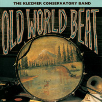 The Klezmer Conservatory Band - Old World Beat