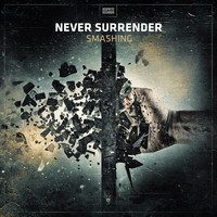 Never Surrender - Smashing