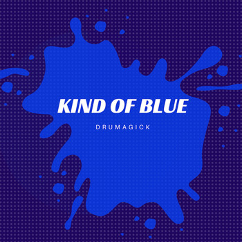 Drumagick - Kind of Blue