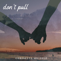 Chrisette Michele - Don't Pull