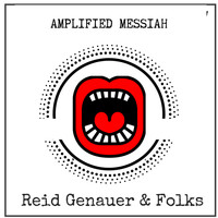 Reid Genauer - Amplified Messiah