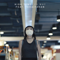 High Tone - Oh Why