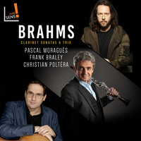 Pascal Moragues, Frank Braley, Christian Poltéra - Brahms: Clarinet Sonatas and Trio