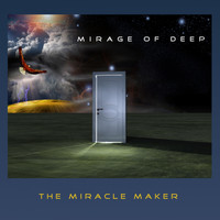 Mirage Of Deep - The Miracle Maker