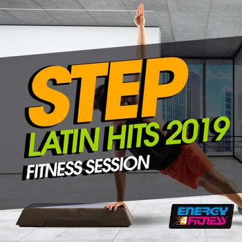 Various Artists - Step Latin Hits 2019 Fitness Session (15 Tracks Non-Stop Mixed Compilation for Fitness & Workout - 132 BPM / 32 Count)