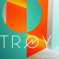 Troy - Kaleidoscope