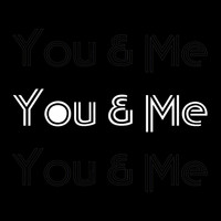 You & Me - Be My Sunshine