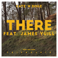 Catz 'n Dogz - There feat. James Yuill