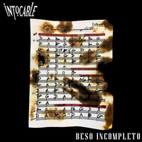 Intocable - Beso Incompleto