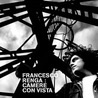 Francesco Renga - Camere Con Vista - 15th Anniversary Edition (Remastered)
