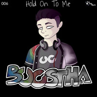 Boostha - Hold On To Me