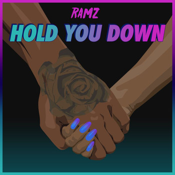 Ramz - Hold You Down