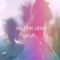 Ilse DeLange - Half The Love (Acoustic)
