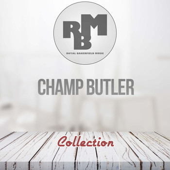 Champ Butler - Collection