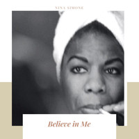 Nina Simone - Believe in Me