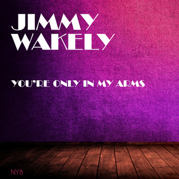 Jimmy Wakely - You're Only In My Arms