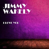 Jimmy Wakely - I Love You