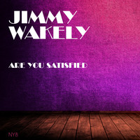 Jimmy Wakely - Are You Satisfied