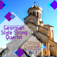 Georgian State String Quartet - String Quartets, Vol. 1