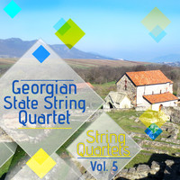 Georgian State String Quartet - String Quartets, Vol. 5