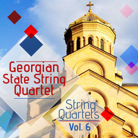 Georgian State String Quartet - String Quartets, Vol. 6