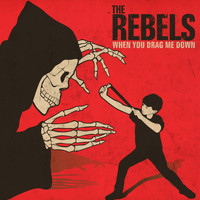 The RebelS - When You Drag Me Down