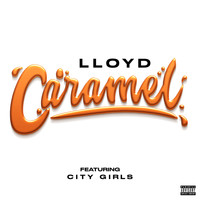Lloyd - Caramel (feat. City Girls) (Explicit)