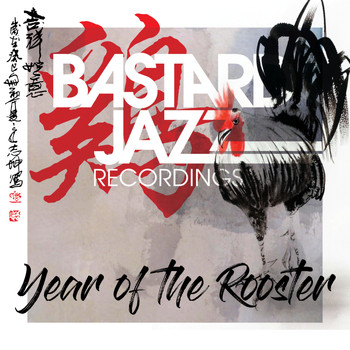Various Artists - Bastard Jazz Presents Year Of The Rooster