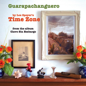 Loz Speyer's Time Zone - Guarapachanguero