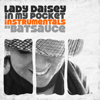 Lady Daisey - In My Pocket Instrumentals