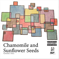 Kalisha L. Cherry - Chamomile and Sunflower Seeds (Explicit)