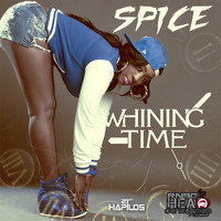 Spice - Whining Time - Single (Explicit)