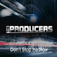 The Producers - Don't Stop Me Now