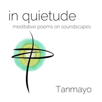 Tanmayo - In Quietude