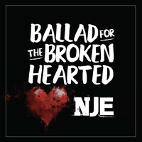 NJE - Ballad for the Broken Hearted (Explicit)