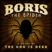 The Cog is Dead - Boris the Spider