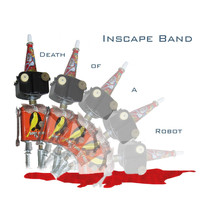 Inscape Band - Death of a Robot