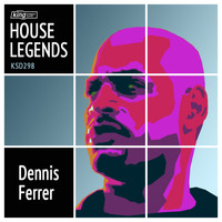 Dennis Ferrer - House Legends
