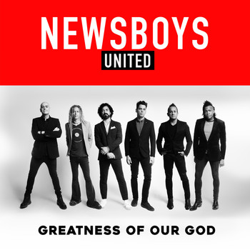 Newsboys - Greatness of Our God
