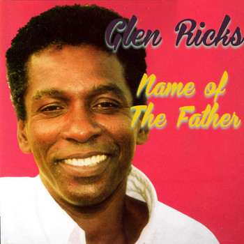 Glen Ricks - Name Of The Father