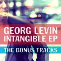 Georg Levin - Intangible EP - The Bonus Tracks