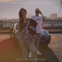 Marcus Layton - Only in My Dreams (feat. Jafar) (Explicit)