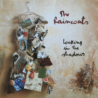 The Raincoats - Looking in the Shadows