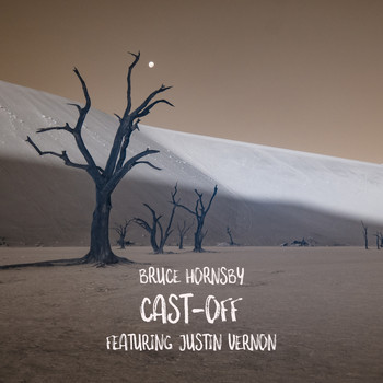 Bruce Hornsby - Cast-Off (feat. Justin Vernon)