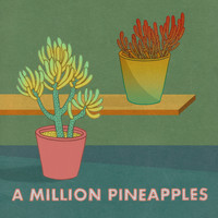 A Million Pineapples - A Million Pineapples