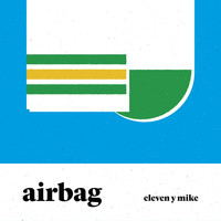 Airbag - Eleven y Mike