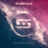 Subway - Ten Days Like Hundred (Explicit)