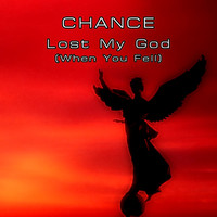 Chance - Lost My God (When You Fell) (Remixes)
