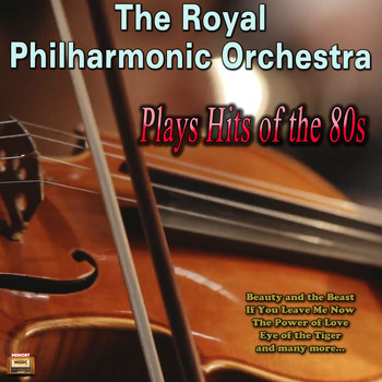 The Royal Philharmonic Orchestra Plays Hits of the 80s